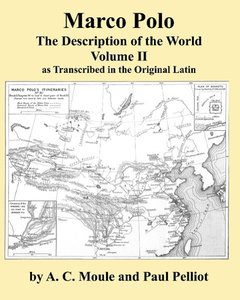 Marco Polo the Description of the World Volume 2 in Latin by A.C