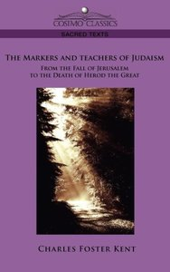 The Makers and Teachers of Judaism From the Fall of Jerusalem to