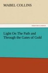 Light On The Path and Through the Gates of Gold