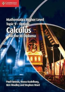 Mathematics Higher Level for the Ib Diploma Option Topic 9 Calcu