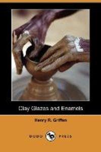 Clay Glazes and Enamels (Dodo Press)