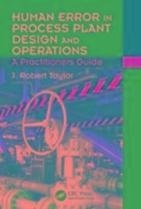 Human Error in Process Plant Design and Operations