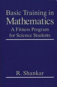 Basic Training in Mathematics