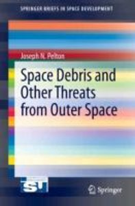 Space Debris and Other Threats from Outer Space