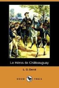 Le Heros de Chateauguay (Dodo Press)