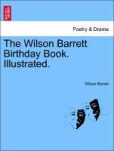 The Wilson Barrett Birthday Book. Illustrated.
