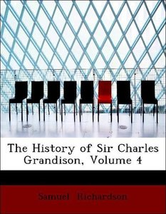 The History of Sir Charles Grandison, Volume 4