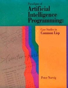 Paradigms of Artificial Intelligence Programming: Case Studies i