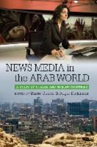News Media in the Arab World: A Study of 10 Arab and Muslim Coun