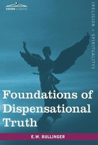 Foundations of Dispensational Truth