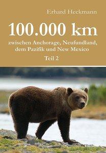 100.000 km zwischen Anchorage, Neufundland, dem Pazifik und New