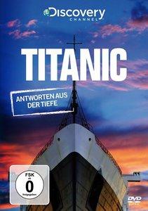 Titanic - Antworten aus der Tiefe