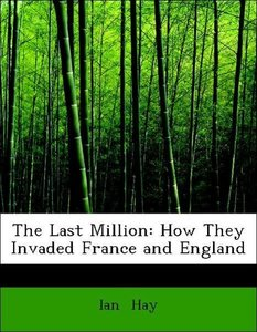The Last Million: How They Invaded France and England