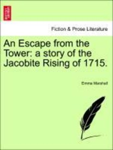 An Escape from the Tower: a story of the Jacobite Rising of 1715