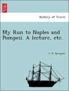 My Run to Naples and Pompeii. A lecture, etc.