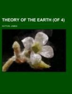 Theory of the Earth (of 4) Volume 2
