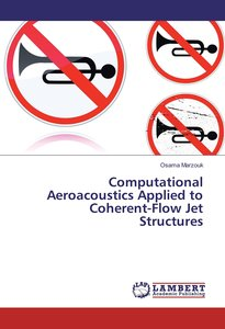 Computational Aeroacoustics Applied to Coherent-Flow Jet Structu