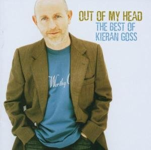 Out Of My Head-The Best Of Kieran Goss