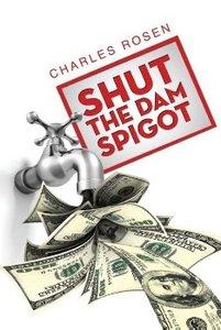 Shut the Dam Spigot