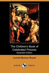 The Children's Book of Celebrated Pictures (Illustrated Edition)