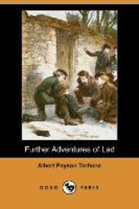 Further Adventures of Lad (Dodo Press)