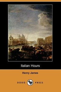 Italian Hours (Dodo Press)