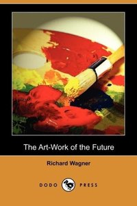 The Art-Work of the Future (Dodo Press)