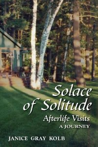 Solace of Solitude: Afterlife Visits: A Journey