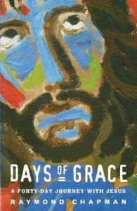 Days of Grace: A Forty-Day Journey with Jesus