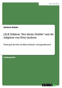 """J.R.R. Tolkiens """"Der kleine Hobbit"""" und die Adaption von Peter J"""