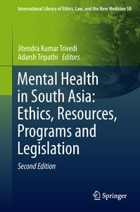 Mental Health in South Asia: Ethics, Resources, Programs and Leg