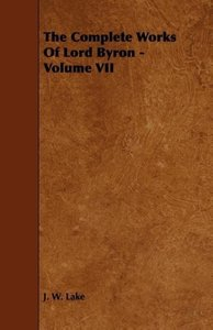 The Complete Works Of Lord Byron - Volume VII