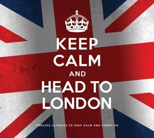 Keep Calm And Head To London