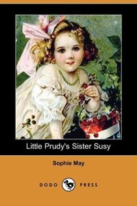 Little Prudy's Sister Susy (Dodo Press)