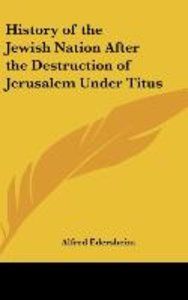 History of the Jewish Nation After the Destruction of Jerusalem