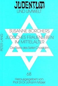 Jüdisches Frauenleben im Mittelalter: Die Texte des Sefer Chasid