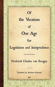 Of the Vocation of Our Age for Legislation and Jurisprudence