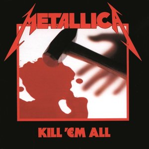 Kill 'em All (Remastered 2016)