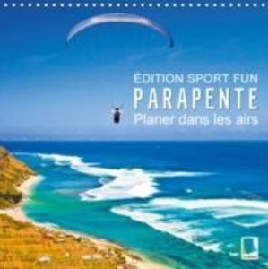 Édition Sport fun : Parapente - Planer dans les airs (Calendrier