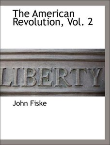 The American Revolution, Vol. 2