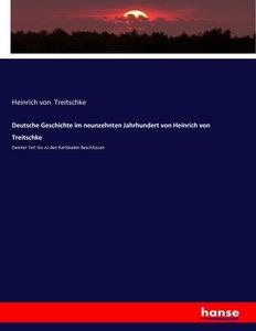 Deutsche Geschichte im neunzehnten Jahrhundert von Heinrich von