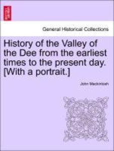 History of the Valley of the Dee from the earliest times to the
