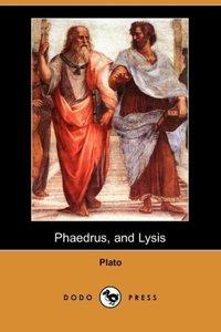 Phaedrus, and Lysis (Dodo Press)