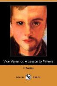 Vice Versa; Or, a Lesson to Fathers (Dodo Press)