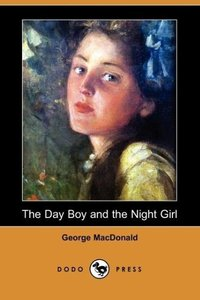 The Day Boy and the Night Girl (Dodo Press)