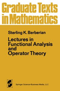 Lectures in Functional Analysis and Operator Theory