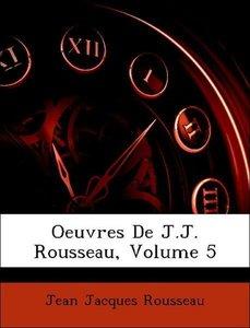 Oeuvres De J.J. Rousseau, Volume 5