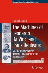 The Machines of Leonardo Da Vinci and Franz Reuleaux