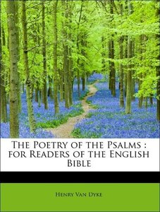 The Poetry of the Psalms : for Readers of the English Bible