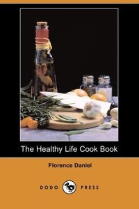 The Healthy Life Cook Book (Dodo Press)